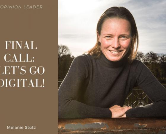 Final Call: Let's Go Digital! A Column by Melanie Stütz @F10